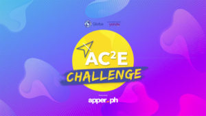 The AC2E Challenge by Globe, Yondu, and Apper