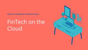 FinTech on the Cloud