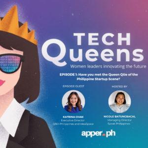 Tech Queens EP1 - Have you met the Queen Qtie of the Philippine Startup Scene?